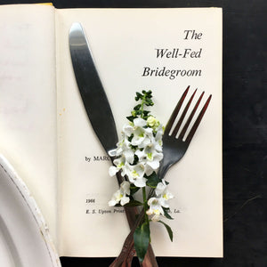 The Well-Fed Bridegroom by Margaret Williams - 1966 Second Edition - Cookbooks for Newlyweds