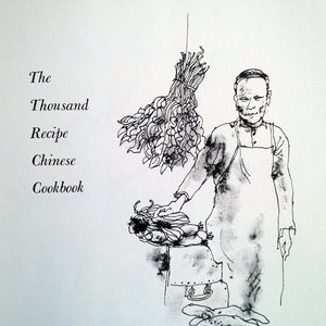 The Thousand Recipe Chinese Cookbook - Gloria Bley Miller - 1983 Printing