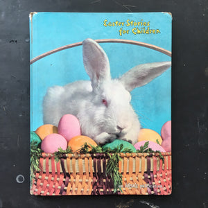 1960's Easter Book - Easter Stories for Children - Edited by Van B. Hooper Ideals Publishing
