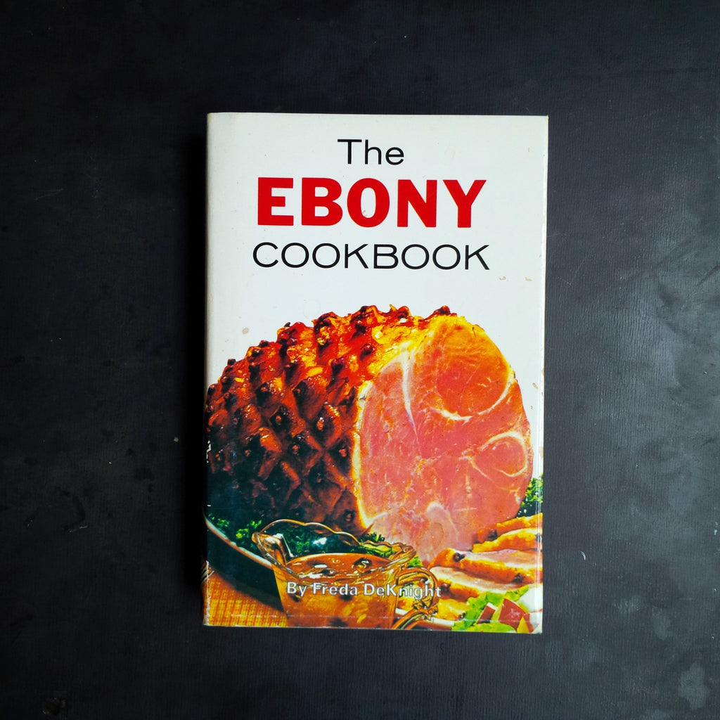 The Ebony Cookbook-  Freda DeKnight 1973 Edition, 1993 Printing