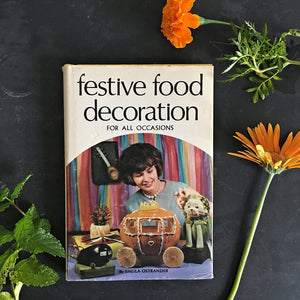 Vintage 1960's Food Styling Book - Festive Food Decoration For All Occasions by Sheila Ostrander