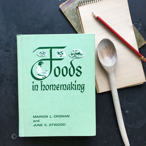 1960's Home Economics Text Book - Foods in Homemaking - Marion Cronan and June Atwood