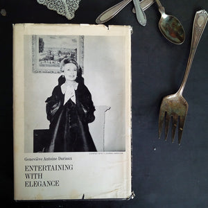 Entertaining With Elegance by Genevieve Antoine Dariaux - 1960s Party Planning and Etiquette Book