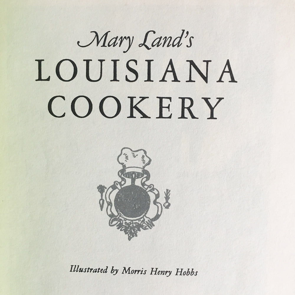 Louisiana Cookery by Mary Land - Vintage 1950s Cookbook - Cookbook Collectors Library