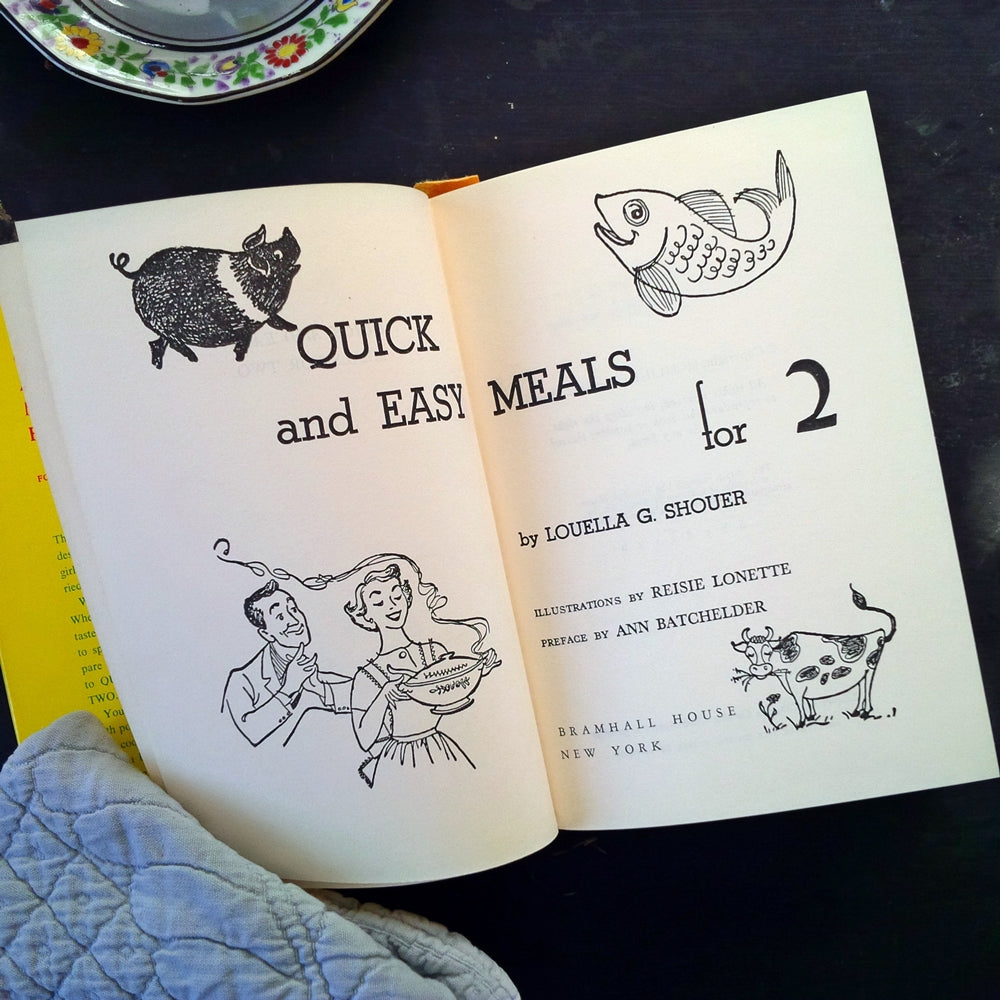 Quick and Easy Meals For Two - Louella G. Shouer - 1950's Cookbook