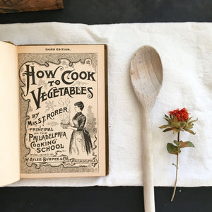 How to Cook Vegetables by Mrs. S.T. Rorer - 1892 Edition - W Atlee Burpee Seed Company