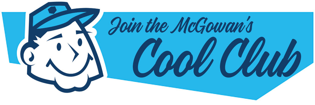 Join the McGowan's Cool Club for exclusive deals and rates on your HVAC systems