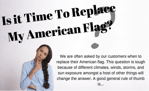when should i replace my USA flag that I use on my flagpole