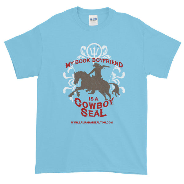My Book Boyfriend is a Cowboy SEAL Short Sleeve T-shirt