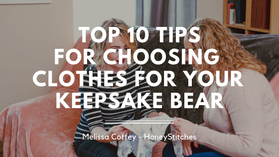 10 Tips For Choosing Clothes For Your Keepsake Bear