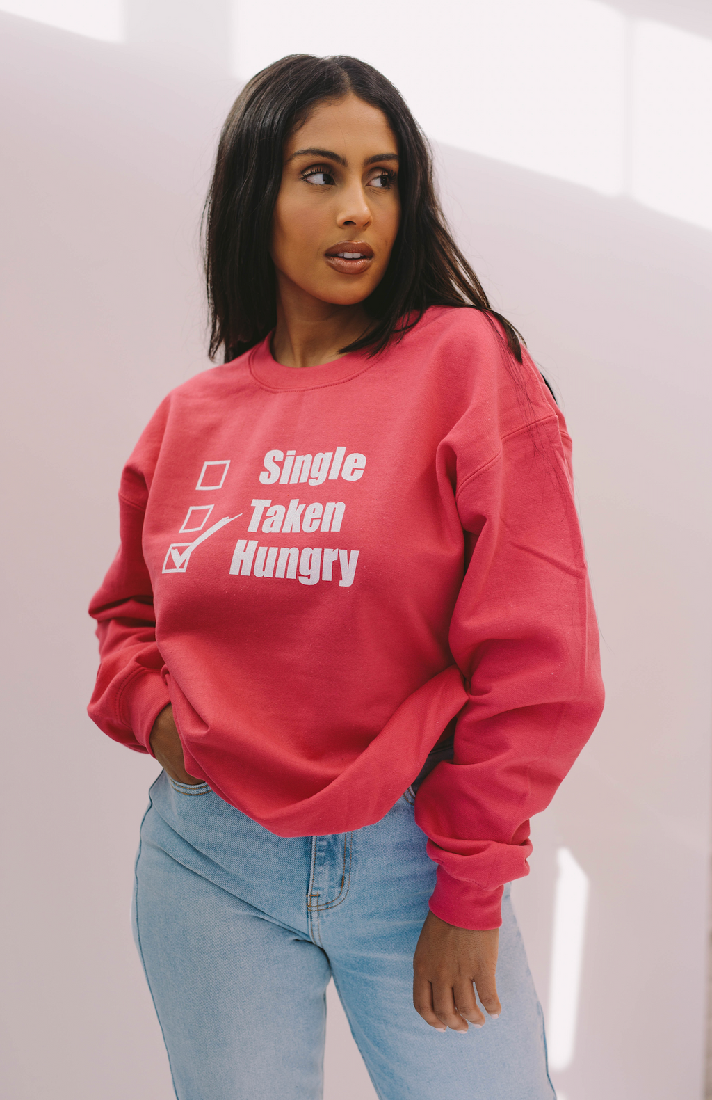 Single, Taken, HUNGRY | Sweatshirt