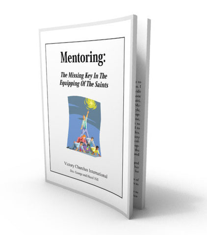 Mentoring: The Missing Key In The Equipping Of The Saints | Workbook