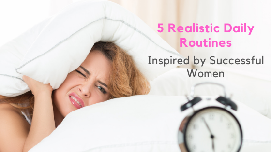 5 Realistic Daily Habits Inspired by Successful Women