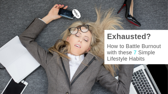 How to Battle Burnout, Anxiety and Stress
