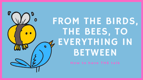 How to have the birds and the bees talk with your child