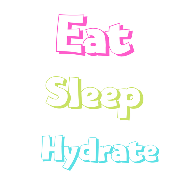 Eat Sleep Hydrate
