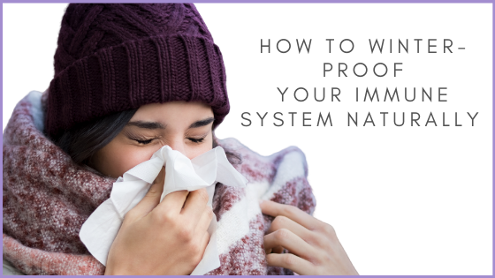 How to Winter Proof Your Immune System Naturally