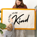 It's Cool To Be Kind Fabric Wall Art Banner