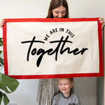 We Are In This Together Fabric Wall Art BannerClouds and Currents
