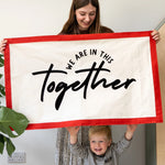We Are In This Together Fabric Wall Art Banner
