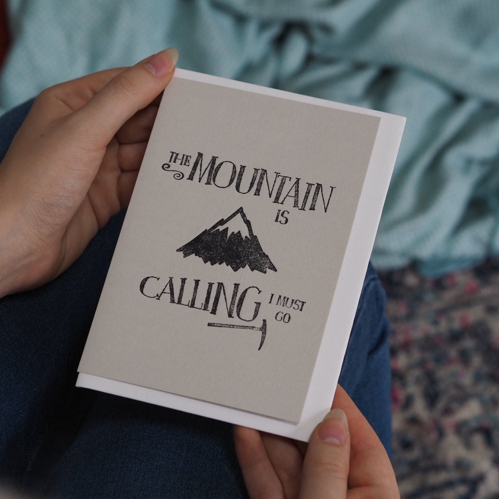 The Mountain Is Calling Greeting Card