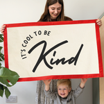 It's Cool To Be Kind Fabric Wall Art BannerClouds and Currents