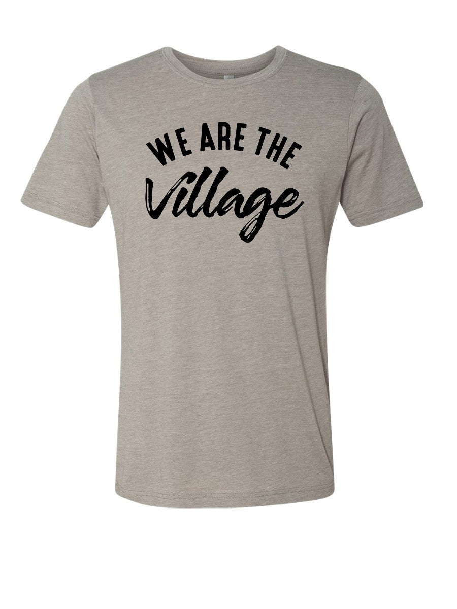 We Are The Village- Tee -
