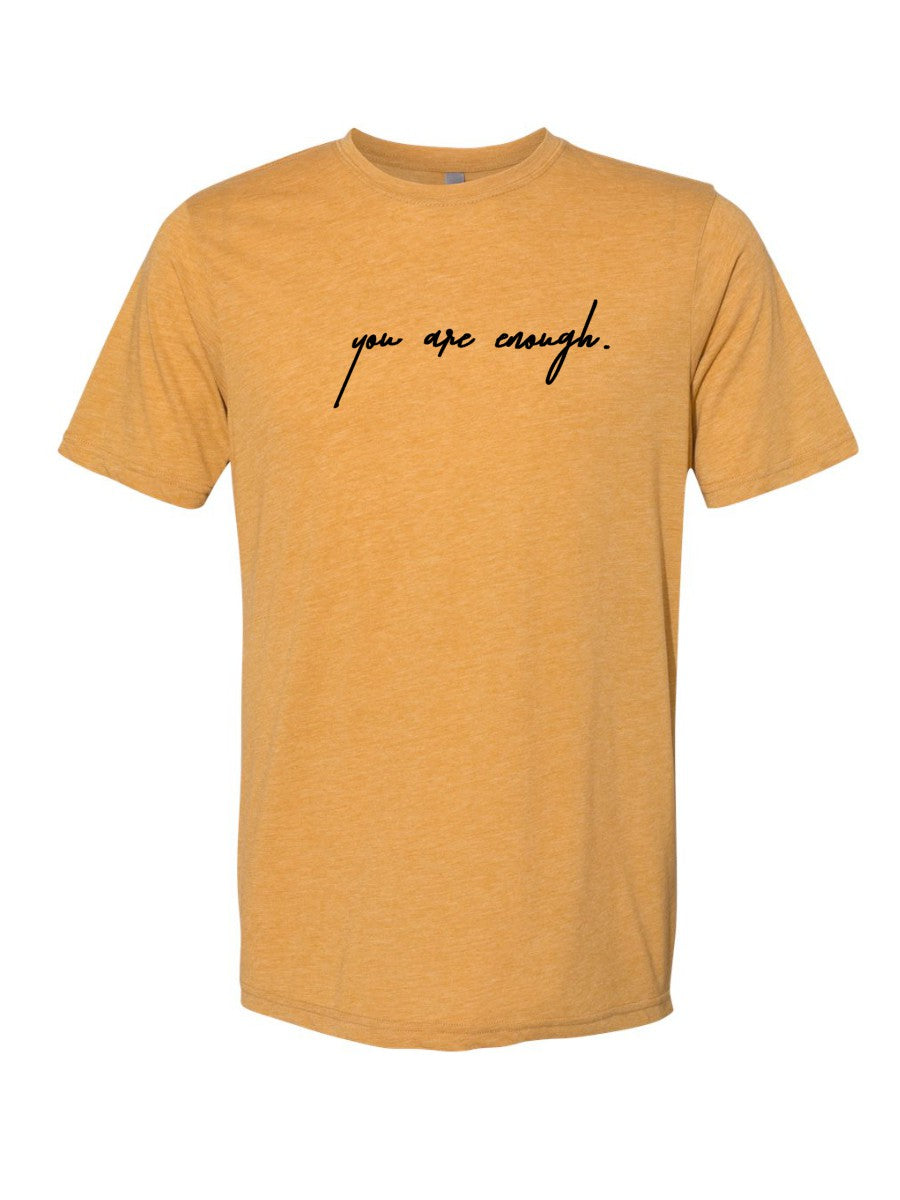 You Are Enough - Tee -