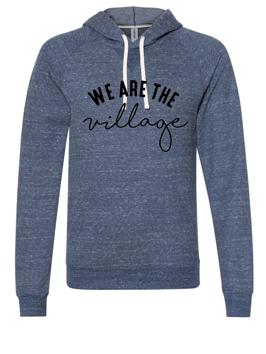 We Are the Village - Hoodie -