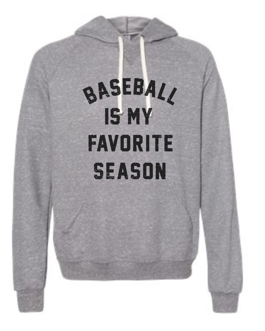 Baseball Is My Favorite Season - Hoodie