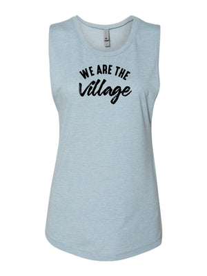 We Are The Village - Muscle Tank