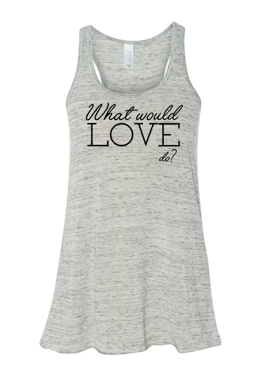 What Would Love Do - Racerback Tank