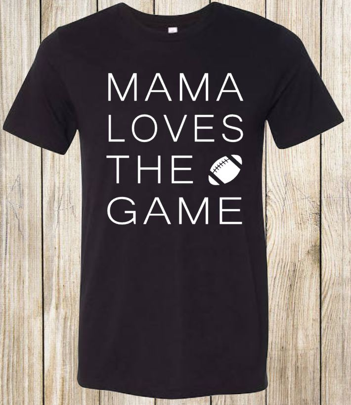 Mama Loves The Game FOOTBALL