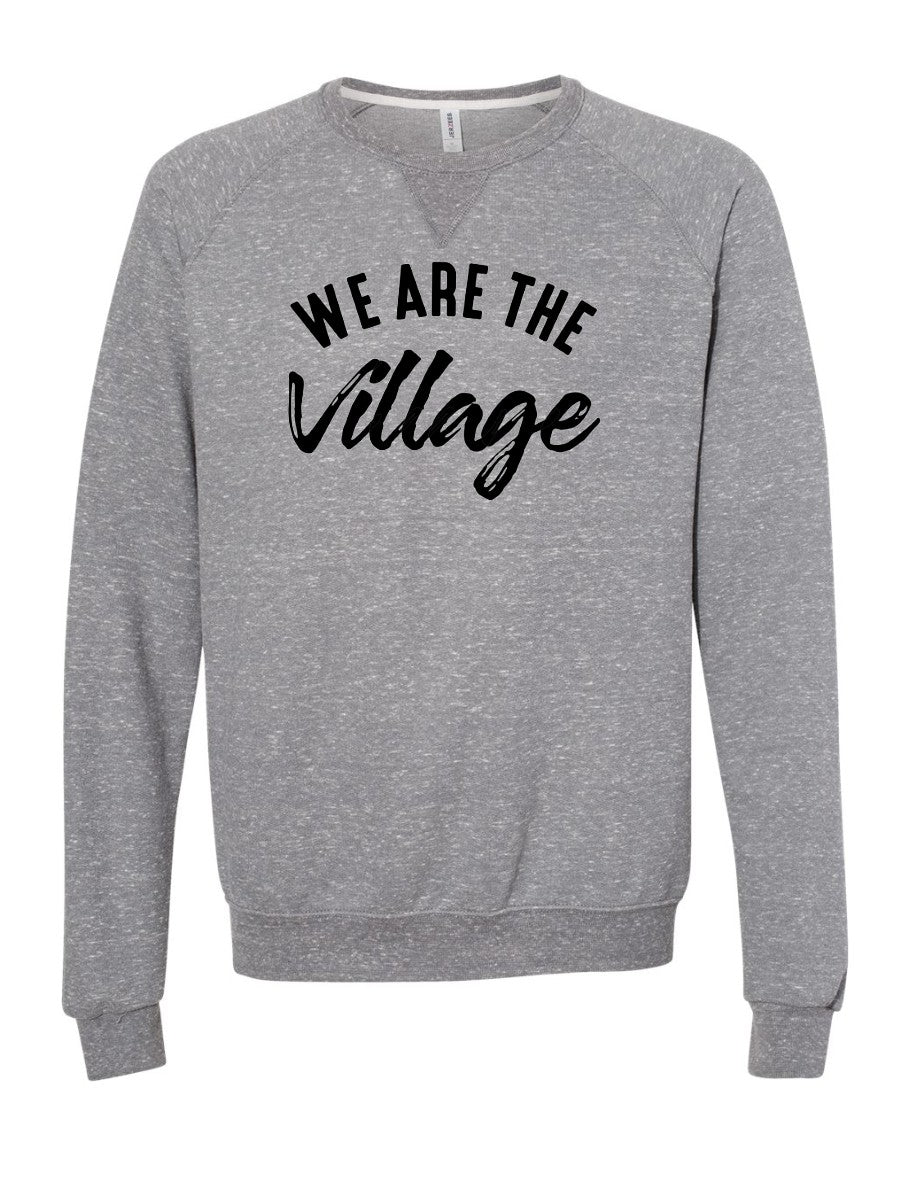 We Are The Village - Crewneck -