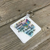 Be the flawed, Quirky, unique, beautiful & Magical person that you are Key Chain