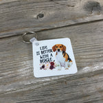 Life is Better with a Beagle Key chain