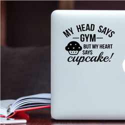 My Head Says Gym But My Heart Says Cupcake Decal