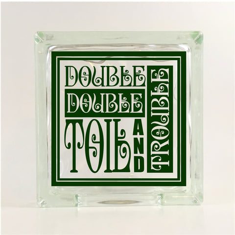 Dubble, Dubble, Toil and Trouble Halloween Glass Block Decal