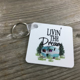 Livin the Dream Camper Key Chain