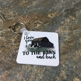 I love you to the Barn and back Cow Key Chain