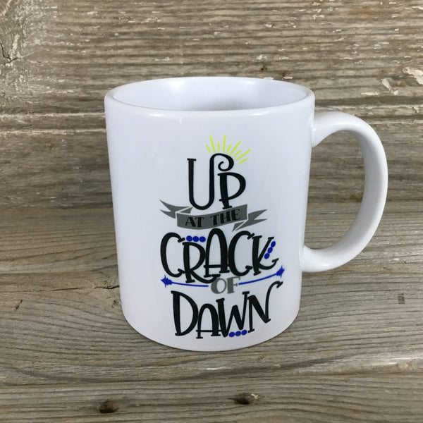 Up at the Crack of Dawn Coffee Mug