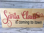 Santa Claus is Coming to Town ~ Wooden Christmas Sign