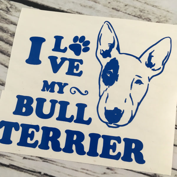 I Love My Bull Terrier Decal