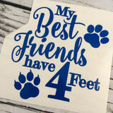 My Best Friends Have 4 Feet Cat and Dog Decal