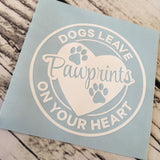 Dog's Leave Pawprints on Your Heart Decal