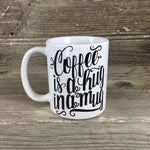 Coffee is a Hug in a Mug 11 oz Coffee Mug