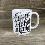 Coffee is a Hug in a Mug Coffee Mug
