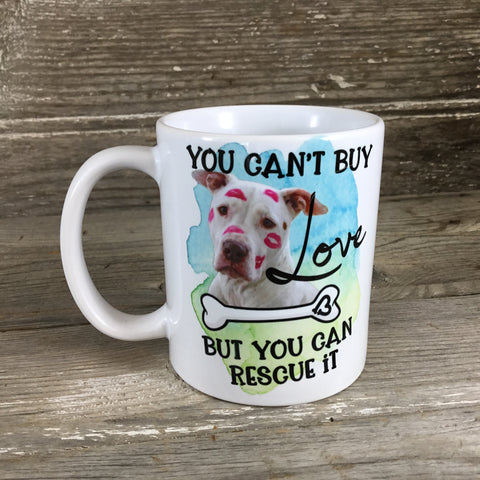 You Can't Buy Love But You Can Rescue It Coffee Mug