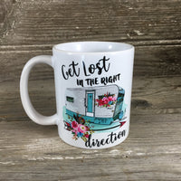 Get Lost in the Right Direction 11 oz Coffee Mug