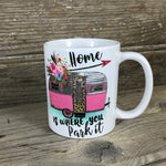 Home Is Where You Park It Coffee Mug